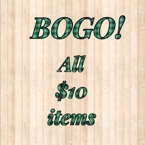 Other - BOGO free! All $10 items!